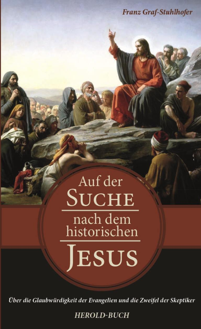 Auf der Suche nach dem historischen Jesus: Über die Glaubwürdigkeit der Evangelien und die Zweifel d