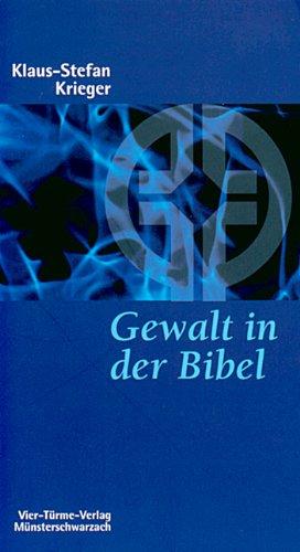 Gewalt in der Bibel. Eine Überprüfung unseres Gottesbildes
