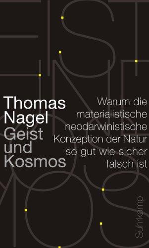 Geist und Kosmos: Warum die materialistische neodarwinistische Konzeption der Natur so gut wie siche
